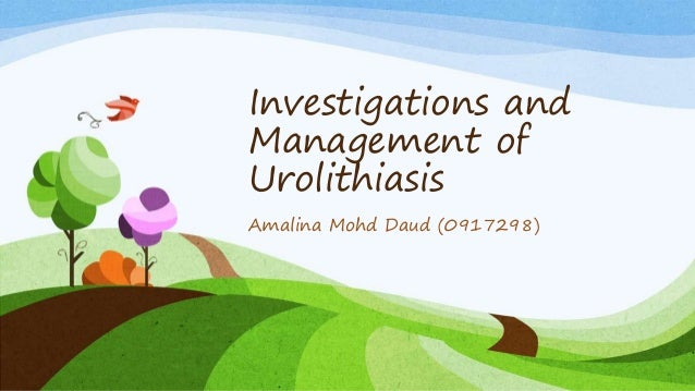 Investigations and management of urolithiasis
