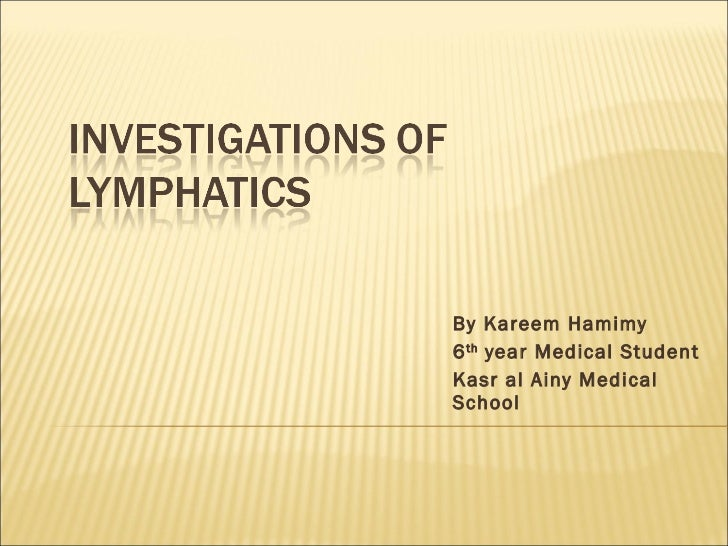 Investigations of lymphatics