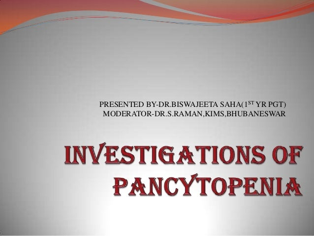 Investigations of pancytopenia
