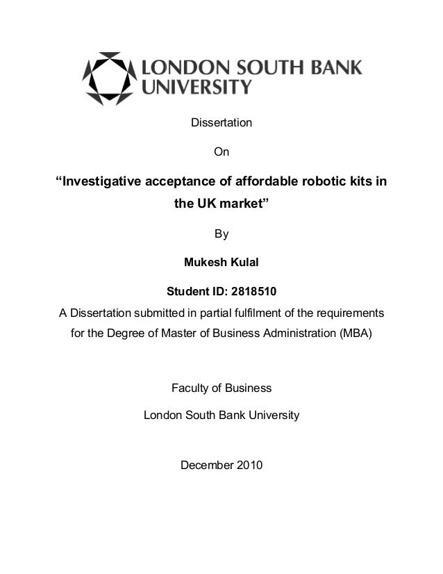 "Dissertation On  ""Investigative acceptance of affordable robotic kits in the UK market"" By Mukesh Kulal C  Student ID: 281..."