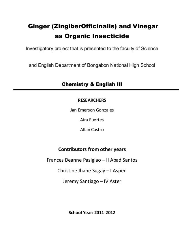 Ginger (ZingiberOfficinalis) and Vinegar as Organic Insecticide Investigatory project that is presented to the faculty of ...