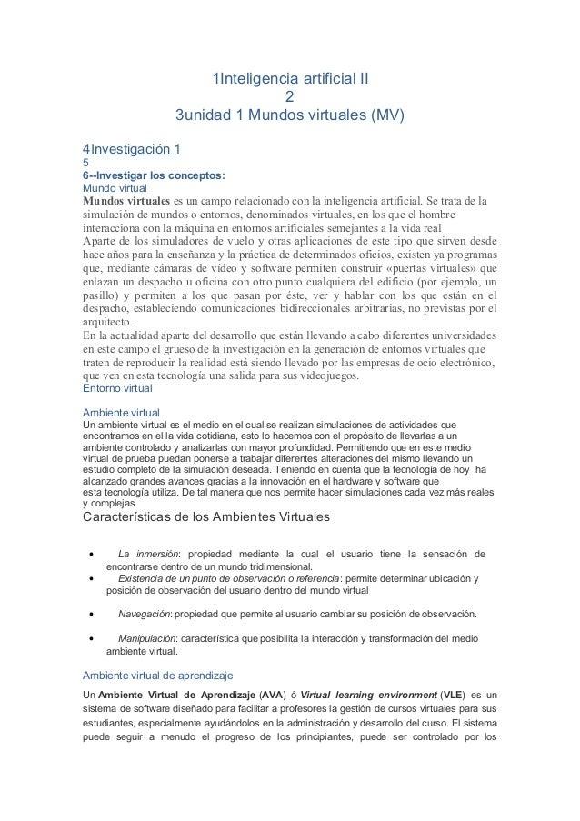1Inteligencia artificial II 2 3unidad 1 Mundos virtuales (MV) 4Investigación 1 5 6--Investigar los conceptos: Mundo virtua...