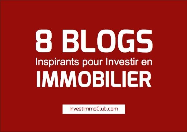 8 BLOGSInspirants pour Investir en IMMOBILIER InvestImmoClub.com