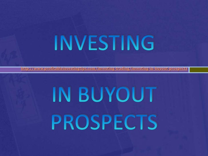 Investing in Buyout Prospects