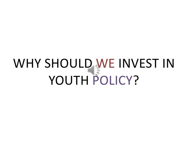 WHY SHOULD WE INVEST IN YOUTH POLICY?<br />