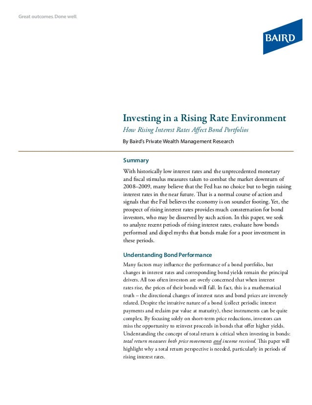 Investing in a Rising Rate Environment How Rising Interest Rates Affect Bond Portfolios By Baird's Private Wealth Manageme...
