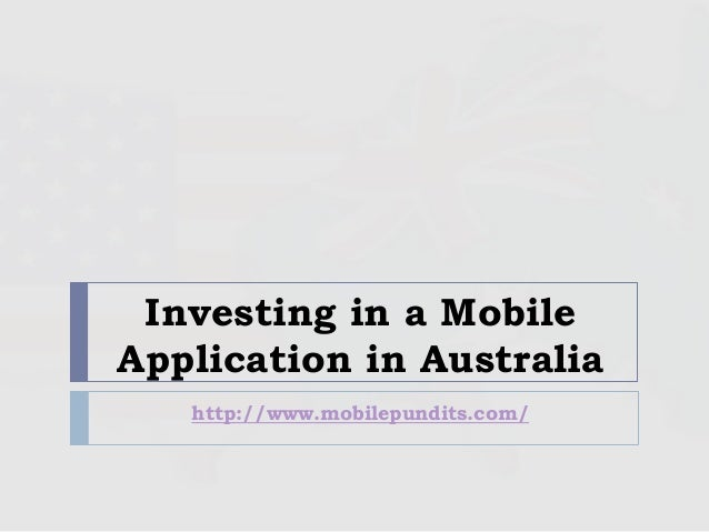 Investing in a Mobile Application in Australia