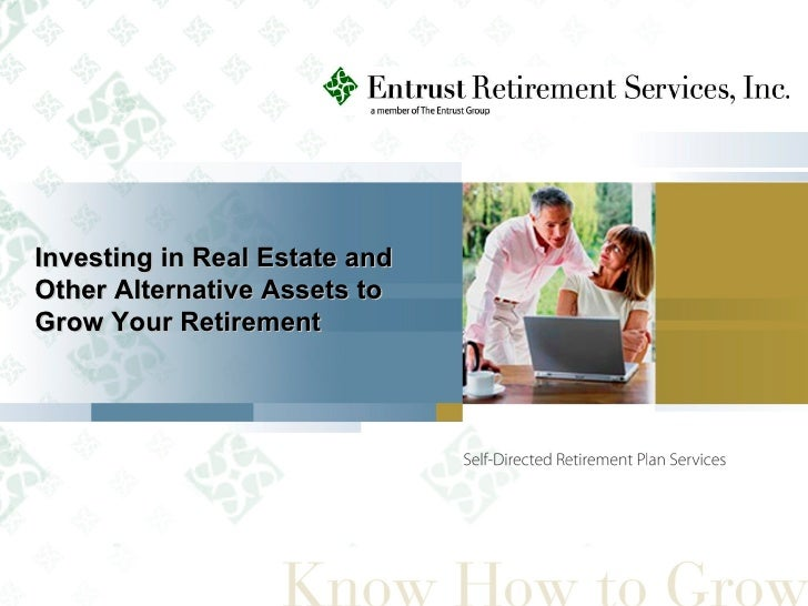 Investing In Real Estate And Other Alternative To Grow Your Retirement