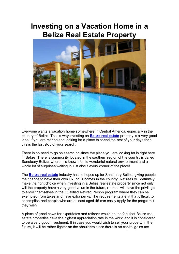 Investing on a Vacation Home in a         Belize Real Estate PropertyEveryone wants a vacation home somewhere in Central A...