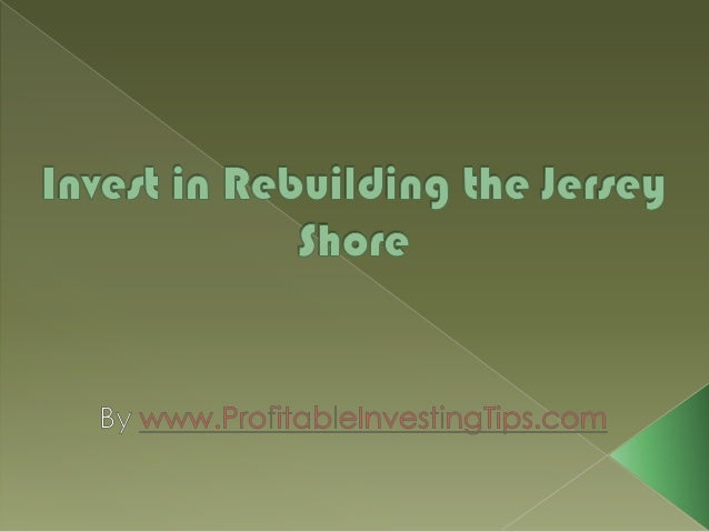Invest In Rebuilding The Jersey Shore