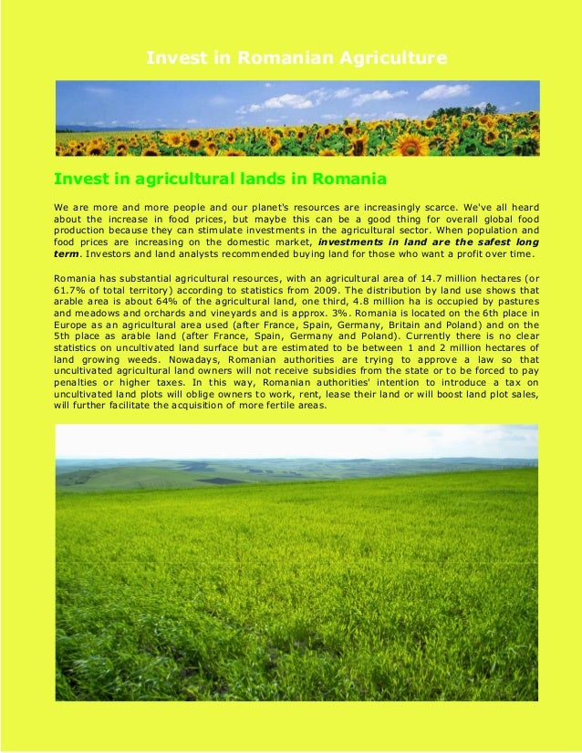 Invest in Romanian Agriculture  Invest in agricultural lands in Romania We are more and more people and our planet's resou...