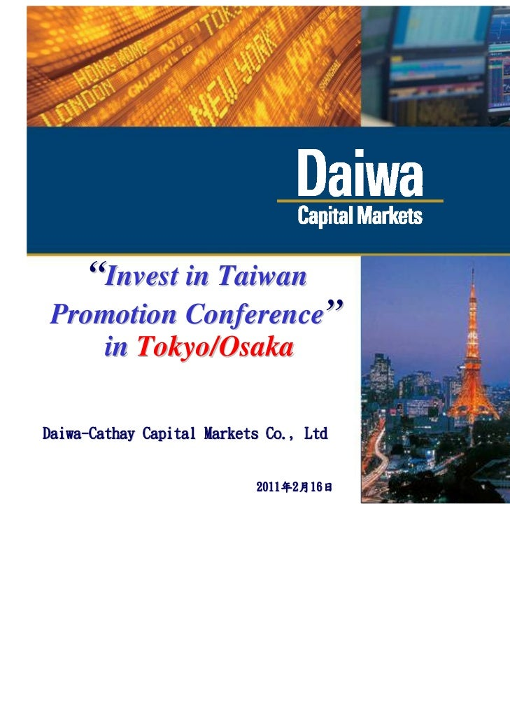 """""""Invest in TaiwanPromotion Conference""""   in Tokyo/OsakaDaiwa-Cathay Capital Markets Co., Ltd                              ..."""