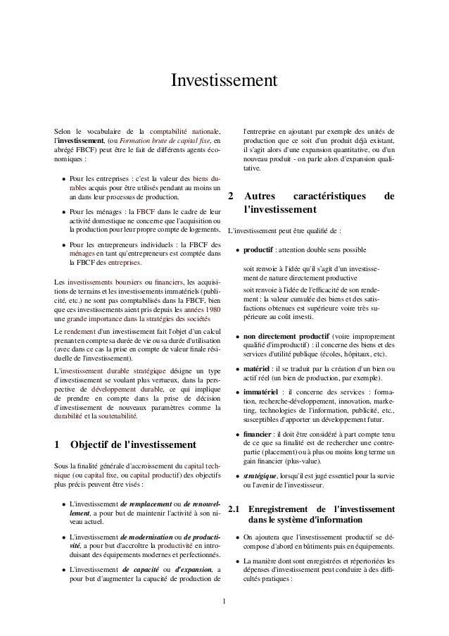 Investissement Selon le vocabulaire de la comptabilité nationale, l'investissement, (ou Formation brute de capital fixe, en...