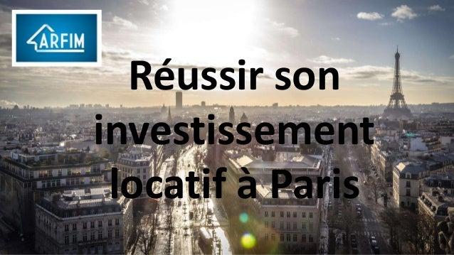 Réussir son investissement locatif à Paris