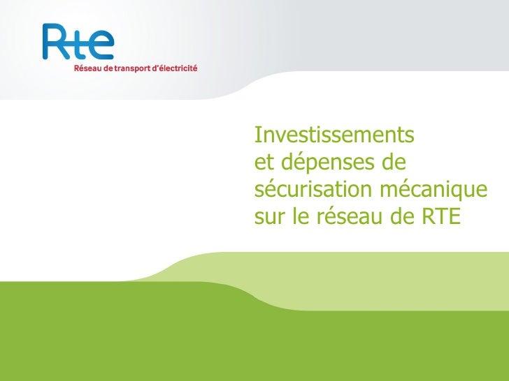 Investissements  et dépenses de sécurisation mécanique sur le réseau de RTE
