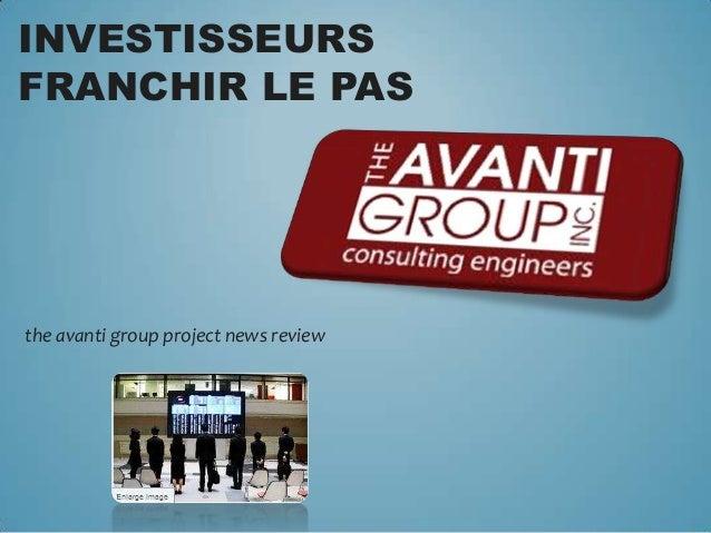 INVESTISSEURSFRANCHIR LE PASthe avanti group project news review