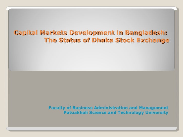 status of bangladesh capital market E-commerce in bangladesh: status 34 human capital 22 e-commerce in bangladesh: status, potential and constraints page iii - - bttb's decision to itself.