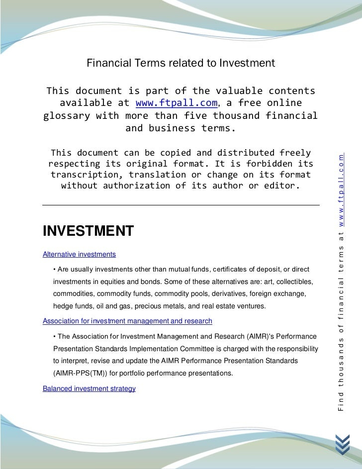 Financial Terms related to Investment This document is part of the valuable contents   available at www.ftpall.com, a free...