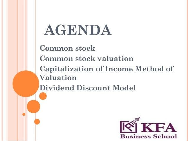 AGENDACommon stockCommon stock valuationCapitalization of Income Method ofValuationDividend Discount Model