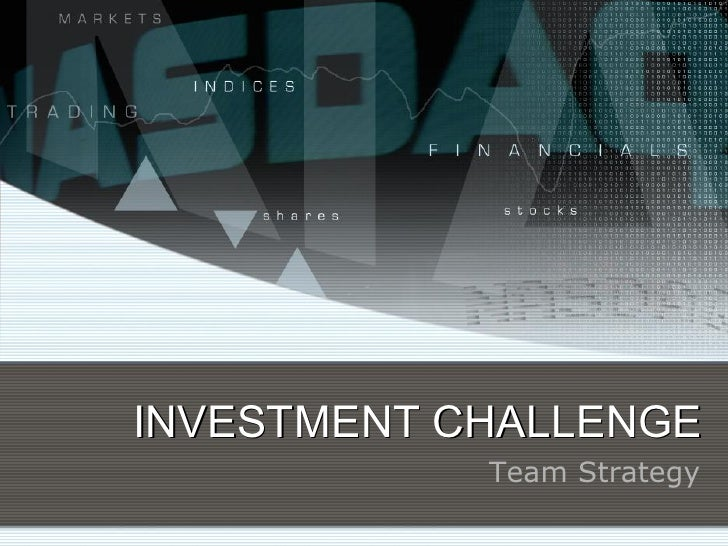 INVESTMENTCHALLENGE             TeamStrategy