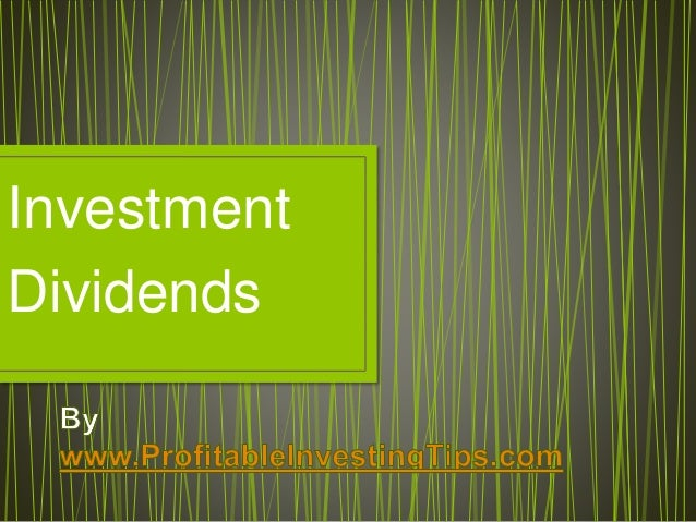 Investment Dividends