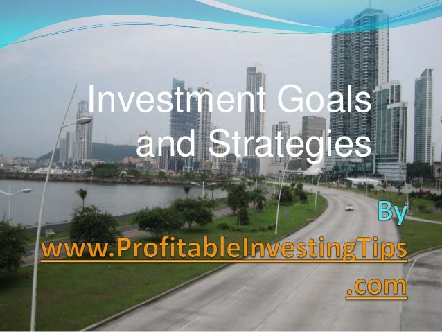 Investment Goals and Strategies
