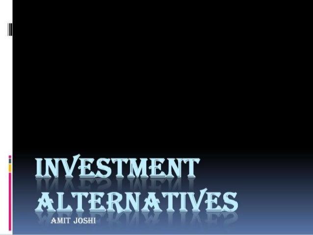 Investment alternatives
