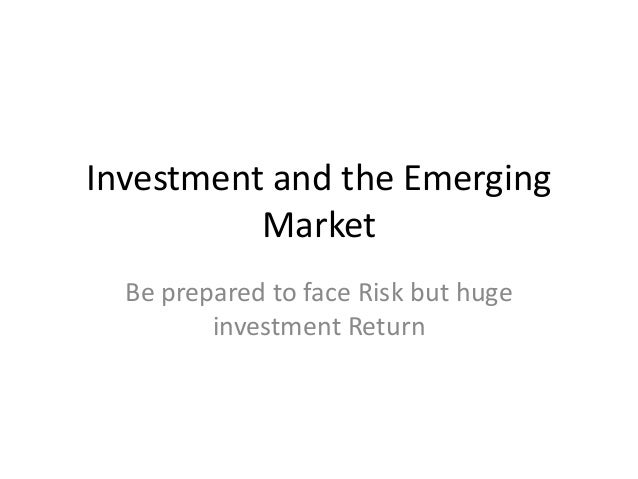 investment enigma in emerging markets By g karolyi abstract: investing in emerging markets requires a careful analysis  of potential risks and benefits that vary greatly from.