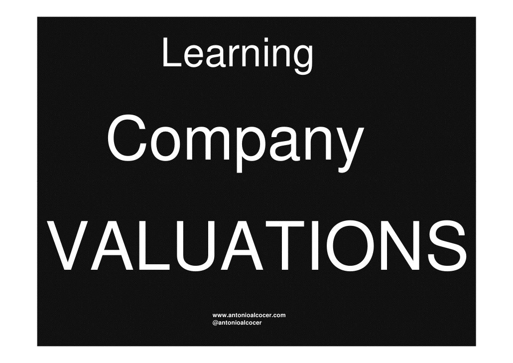 Learning CompanyVALUATIONS    www.antonioalcocer.com    @antonioalcocer