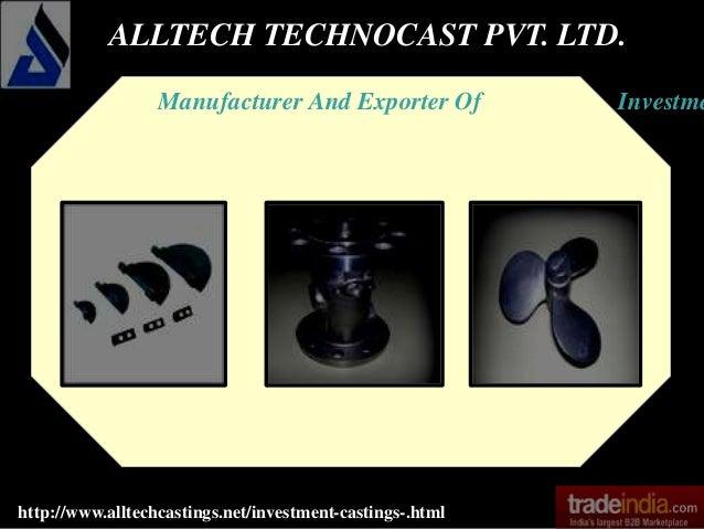 ALLTECH TECHNOCAST PVT. LTD. http://www.alltechcastings.net/investment-castings-.html Manufacturer And Exporter Of Investme