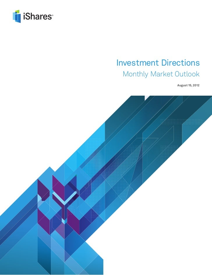 Investment Directions    Monthly Market Outlook                   August 15, 2012