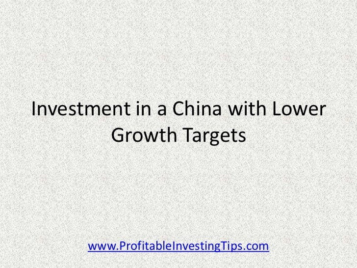 Investment In a China With Lower Growth Targets