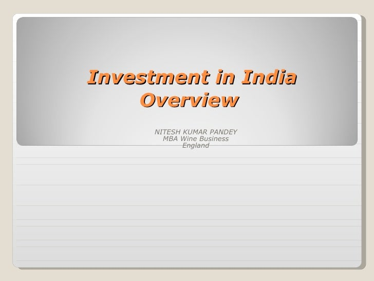 Investment in India   Overview NITESH KUMAR PANDEY MBA Wine Business England