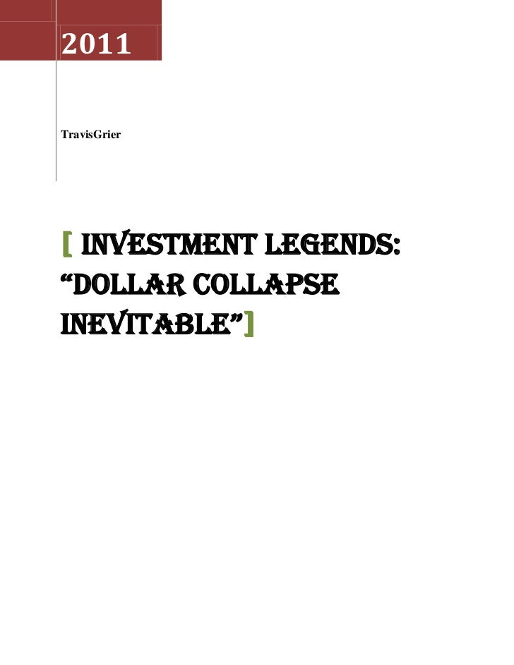 "Investment Legends: ""Dollar Collapse Inevitable"""