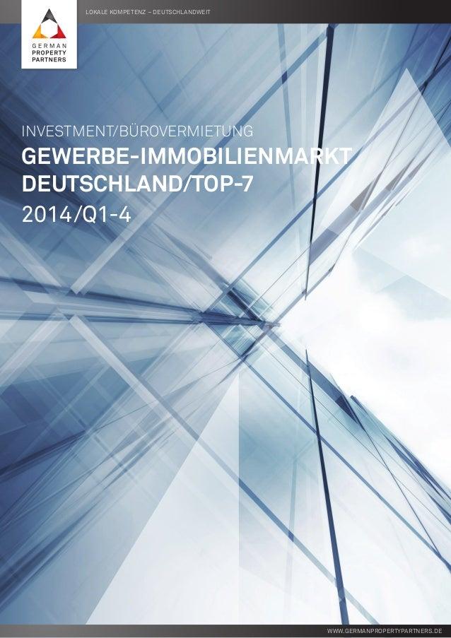 Lokale Kompetenz – deutschlandweit www.germanpropertypartners.de Investment/Bürovermietung Gewerbe-Immobilienmarkt Deutsch...