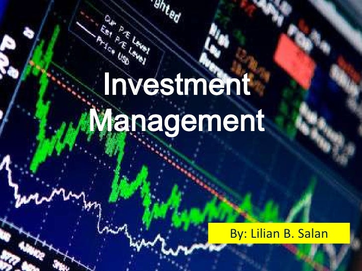 InvestmentManagement        By: Lilian B. Salan