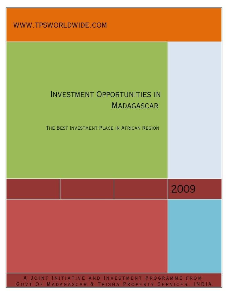 www.tpsworldwide.com              Investment Opportunities in                        Madagascar         The Best Investmen...