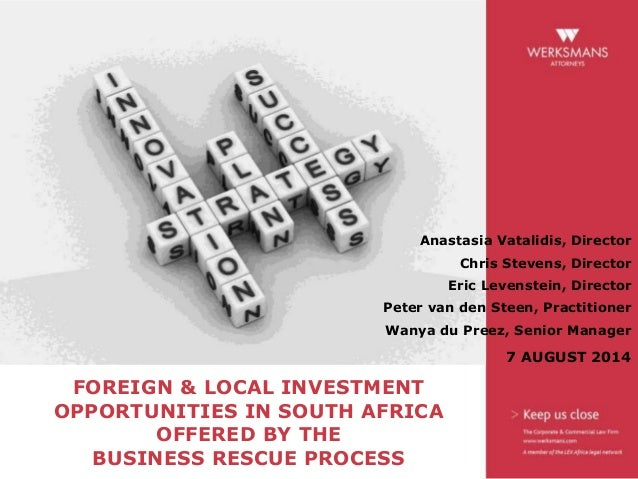 FOREIGN & LOCAL INVESTMENT OPPORTUNITIES IN SOUTH AFRICA OFFERED BY THE BUSINESS RESCUE PROCESS Anastasia Vatalidis, Direc...