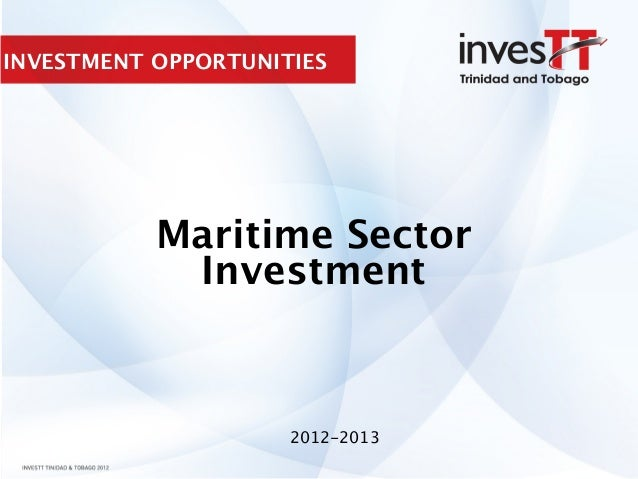 INVESTMENT OPPORTUNITIESMaritime SectorInvestment2012-2013