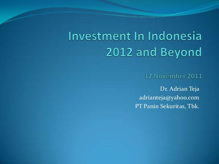 Investment Opportunity In Indonesia 12 November 2011