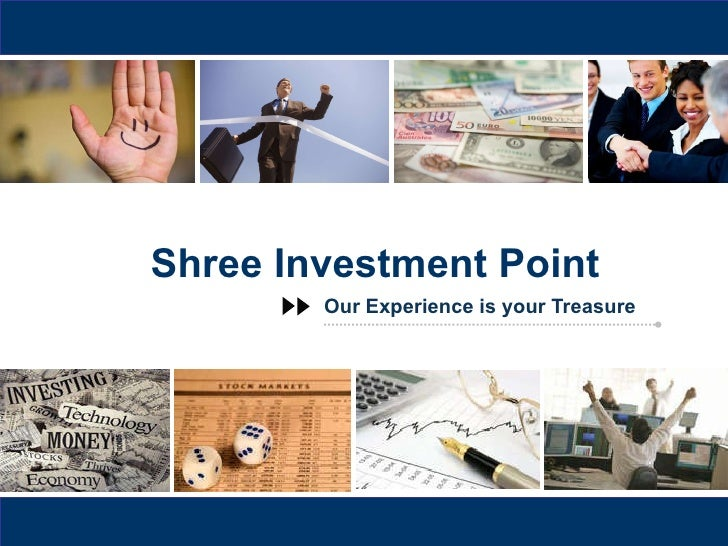 Shree Investment Point Our Experience is your Treasure