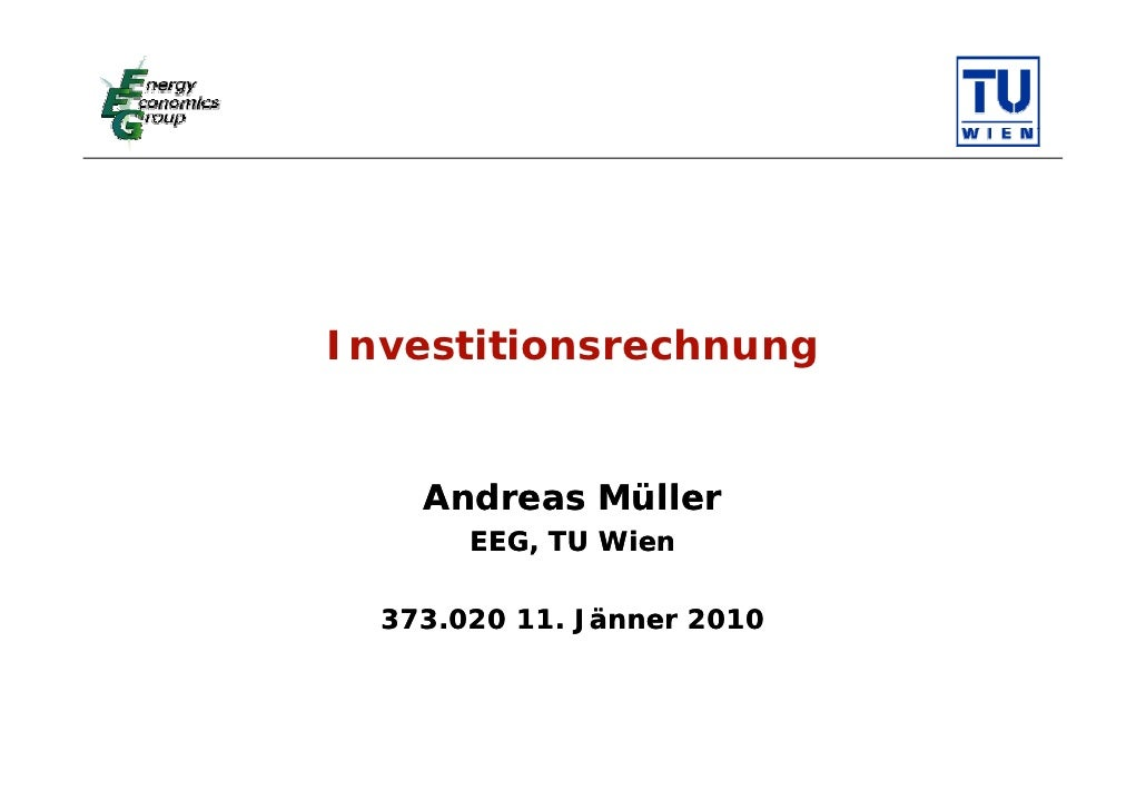 Investitionsrechnung       Andreas Müller        EEG, TU Wien    373.020 11. Jänner 2010