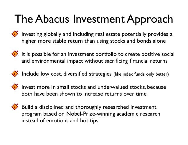 The Abacus Investment Approach Investing globally and including real estate potentially provides a higher more stable retu...