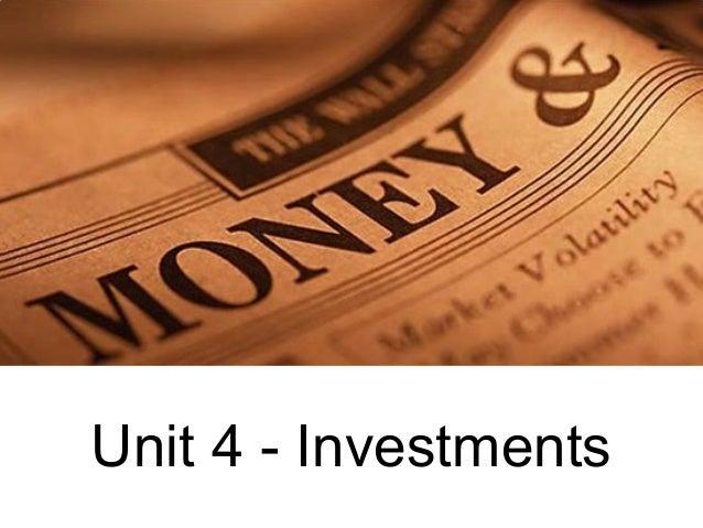 Unit 4 - Investments