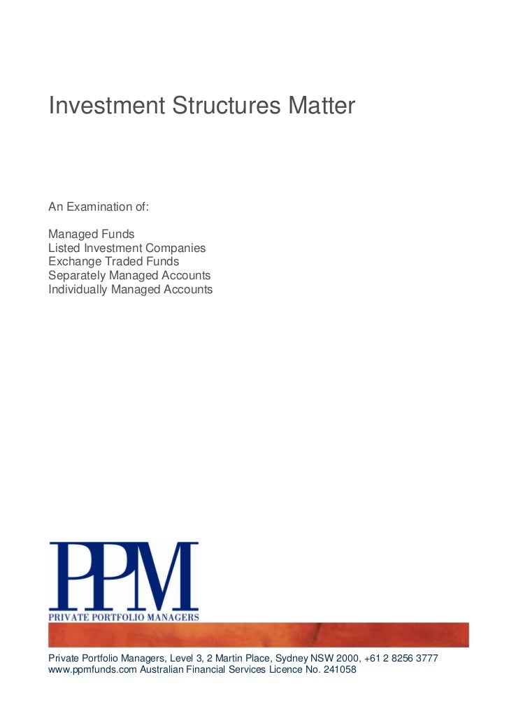 Investment Structures MatterAn Examination of:Managed FundsListed Investment CompaniesExchange Traded FundsSeparately Mana...
