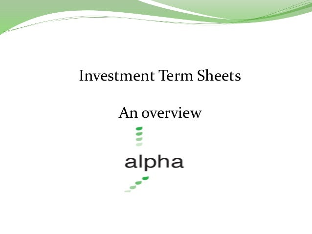Investment Term SheetsAn overview