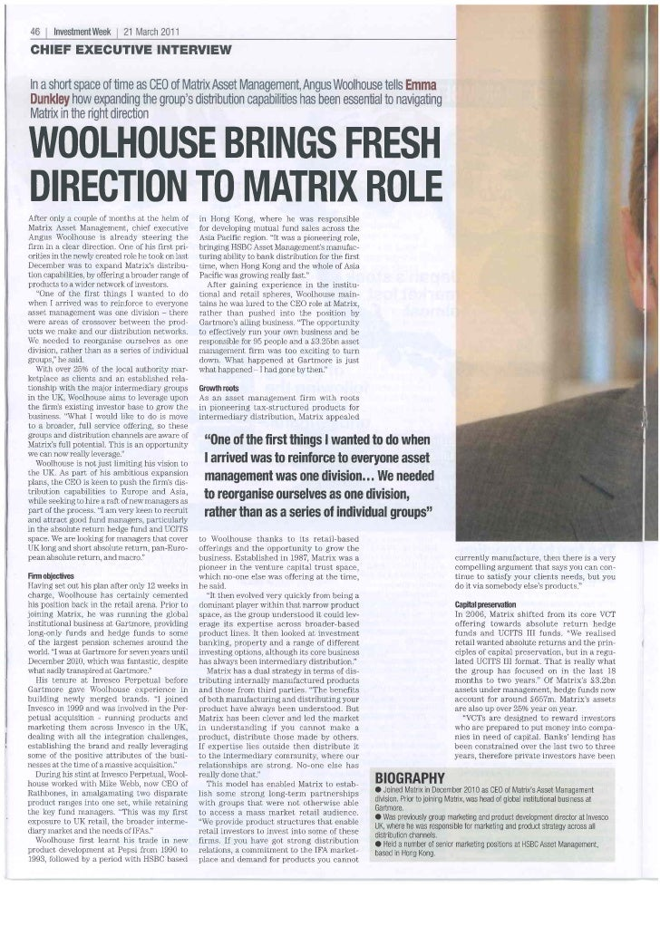 46   1   Investment Week 1 21 March 2011CHIEF EXECUTIVE INTERVIEWIn ashort space of time as CEO of Matrix Asset Management...