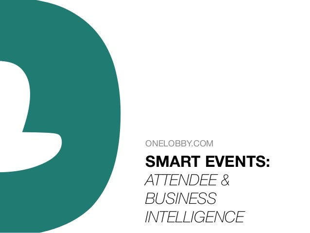 ONELOBBY.COM  SMART EVENTS:   ATTENDEE & BUSINESS INTELLIGENCE