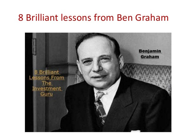 8 Brilliant lessons from Ben Graham