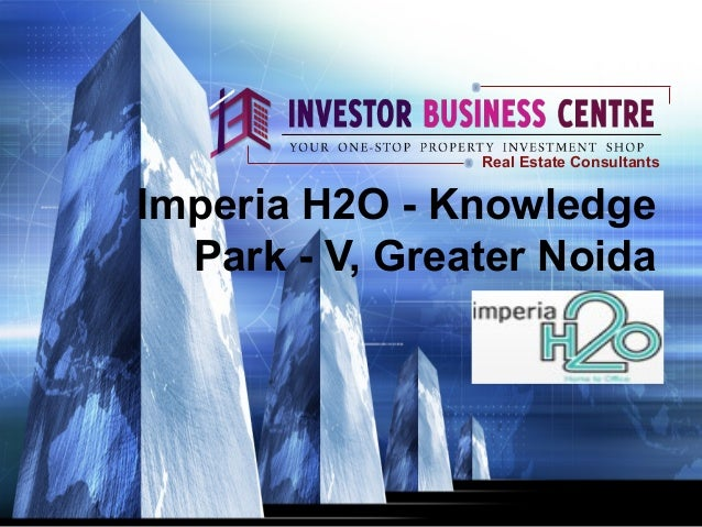 Imperia H2O - KnowledgePark - V, Greater NoidaReal Estate Consultants